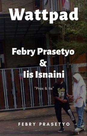 Febry Prasetyo & Iis Isnaini by febryprasetyo