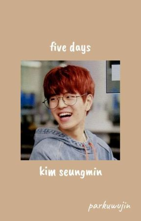 five days | kim seungmin by parkuwujin