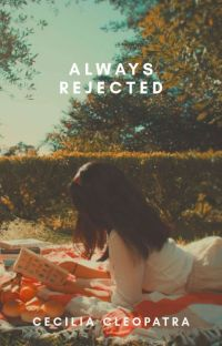 Always Rejected ✔ | UNDER REVISION cover