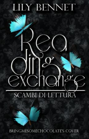 Reading exchange - scambi di lettura by Lily_Bennet