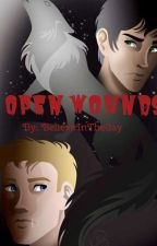 Open Wounds by BeliveInTheGay