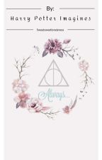 Harry Potter Imagines by Sweetsweetlonelyness