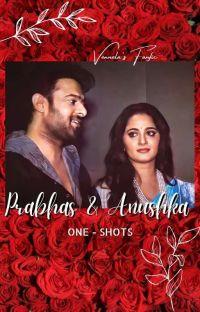 Prabhas ♥️ Anushka - ONE SHOTS cover