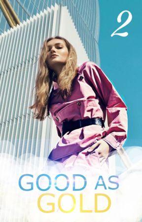 GOOD AS GOLD 2 (Terminé)  by Yonawo