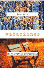 Amor en vacaciones by FerDavidlikestowrite