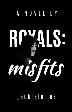 Royals: Misfits by _aubrstories