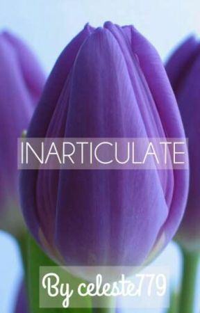 Inarticulate by celeste779