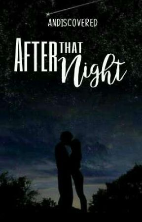 After that Night (One Shot Story) by ShyRainay