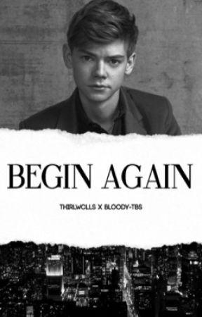 Begin Again by thirlwclls