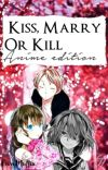Kiss, Marry or Kill ? (Anime Edition)  cover