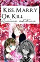 Kiss, Marry or Kill ? (Anime Edition)  by notcoryxkenshin