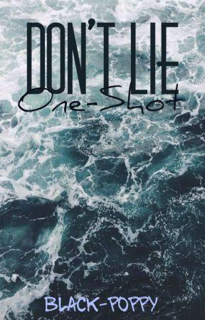 Don't lie ┼ One-Shot by black-poppy