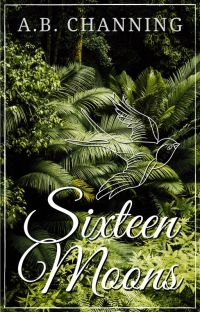 Sixteen Moons (Shelha: Book III) ✔ cover