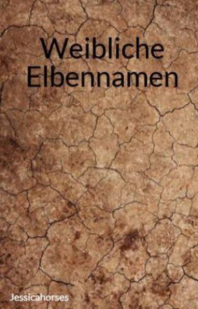 Weibliche Elbennamen by xXLumielXx