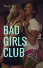 Bad Girls Club by Lexiie_Amor
