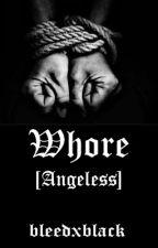 Whore [Angeless] by bleedxblack