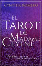 El Tarot de Madame Ceyene by CynStories