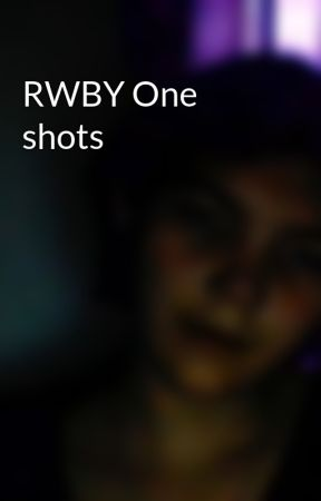 RWBY One shots by ravenlazulipines