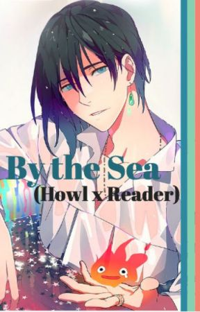 By the Sea (Howl x Reader) by Reader_of_Anime