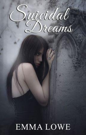Suicidal Dreams by EmmaLoweBooks