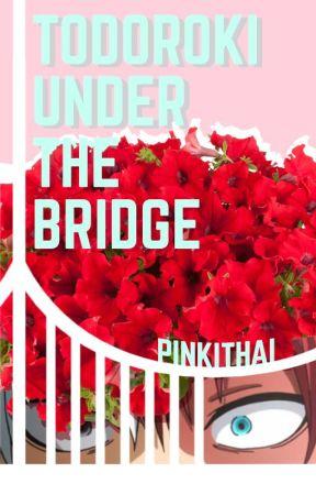 Todoroki Under the Bridge    Todoroki x OC by Pinkithai