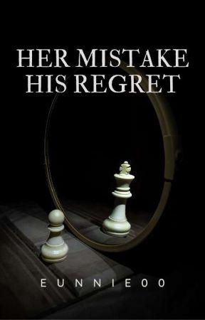 Her Mistake His Regret by Eunnie00