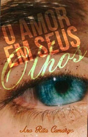 O amor em seus olhos  by Ana_Rita_99