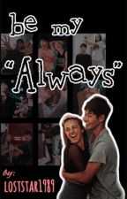 "Be My ""Always"" by loststar1989"
