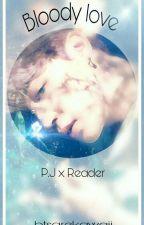 Bloody Love [p.jm x reader ff] by btsarekawaii