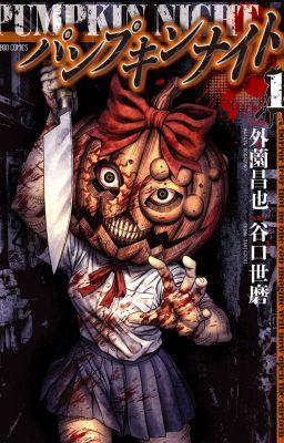 Đọc truyện [TẠM NGƯNG] Pumpkin Night - Bí Ngô Cuồng Sát