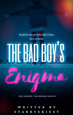 The Bad Boys Enigma | COMPLETE ☑️ by StarryskiesT