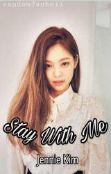 Stay With Me   Jennie Kim by randomfanboii