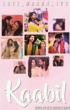 RiKara SS : Kaabil ( Completed ) by Love_Manan_123