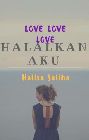 Halalkan Aku by Halisa_Sayangku