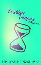 Festina Tempus (Rewrite) -Harry Potter Fanfiction- by HP_and_PJ_nerd19568