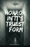 Horror In Its Truest Form  cover