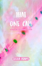 That One Call ✓ by XoXo_girly03