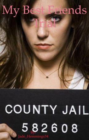 My Best Friends Trial by Jade_Hemmings34