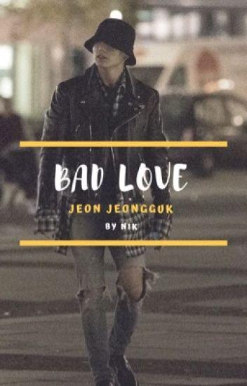 Bad Love | Jeon Jeongguk  [ spin off ]