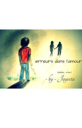 erreurs dans l'amour (Mistakes in Love ) by Jayeeta143