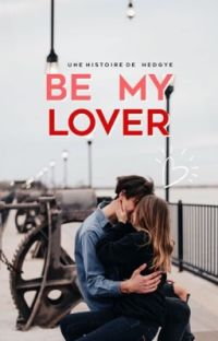 Be my Lover [Terminé] cover