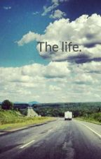 The life. by ceciliadgs
