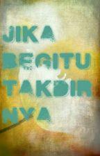 JIKA BEGITU TAKDIRNYA by yaya_yinn