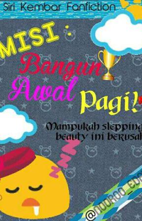 Misi : Bangun Awal Pagi! by Nooroo_Edayu