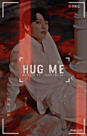Hug Me ☑ by -GURLINBLCK-