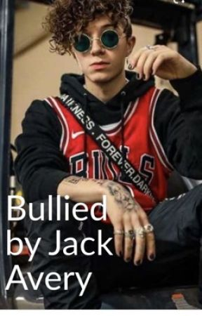 Bullied by Jack Avery by Danielle03230