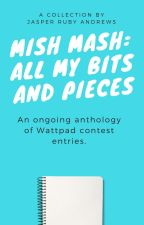 Mish Mash:  All My Bits and Pieces by Jazzua
