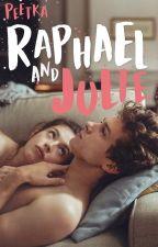 Raphael & Julie | SK od peetka