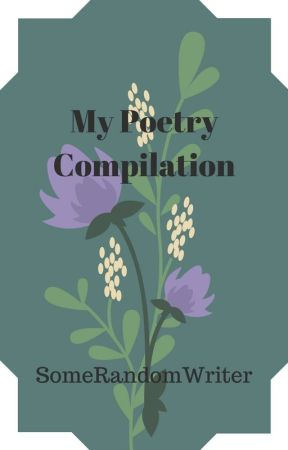 My Poetry Compilation by JunoMorrison