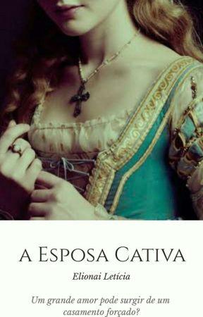 A Esposa Cativa  by nanailaticia